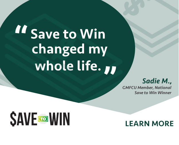 """National Save to Win winner, Sadie M., says, """"Save to Win changed my life."""""""