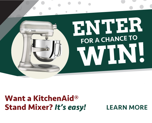 Learn how you can enter for a chance to win a KitchenAid Stand Mixer