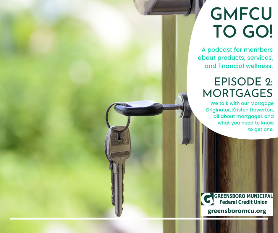 GMFCU to Go Podcast Episode 2: Mortgages with Kristin Howerton