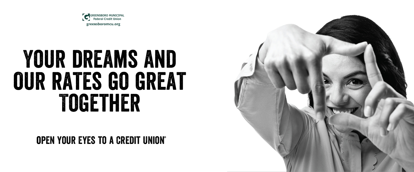 Your Dreams and Our Rates Go Great Together. Open Your Eyes to a Credit Union.
