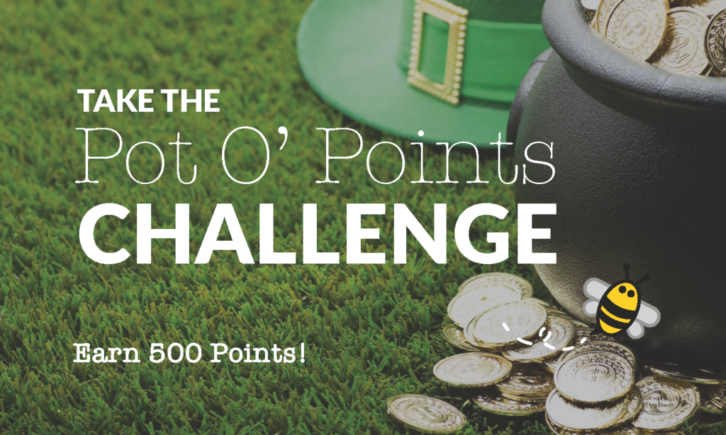 Buzz Points Pot O' Points Challenge March 2018. Earn 500 Bonus Points. Click Here to Learn More.